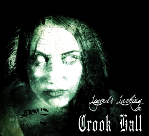 Legends Lurk in the Darkness of Crook Hall
