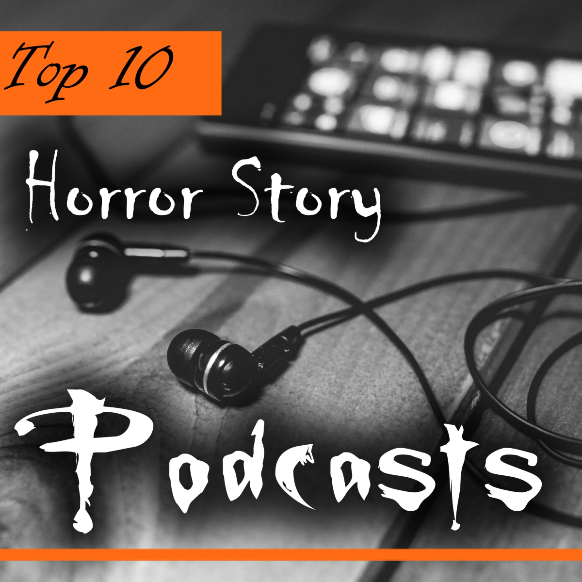 Top 10 Horror Story Podcasts that Will Terrify You