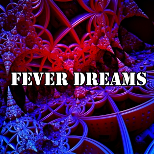 feverdreams