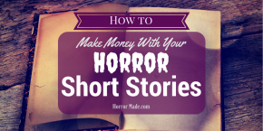 How to make money with your short horror stories