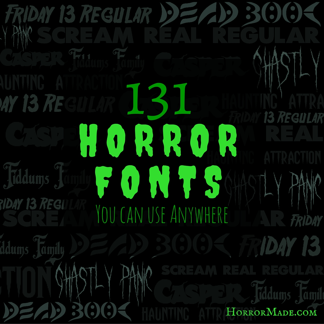 131 Free Horror Fonts you can use anywhere – Horror Made