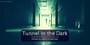 Tunnel in the Dark – Horror Flash Fiction