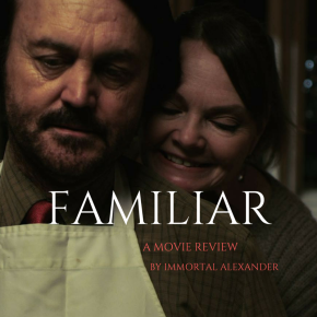 FAMILIAR movie review