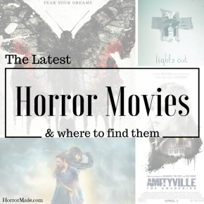 The Latest Horror Movies and Where to FindThem