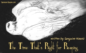 Flash Fiction: The Time That's Right for Reaping by Sanguine Woods