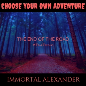 CHOOSE YOUR OWN ADVENTURE – THE END OF THEROAD