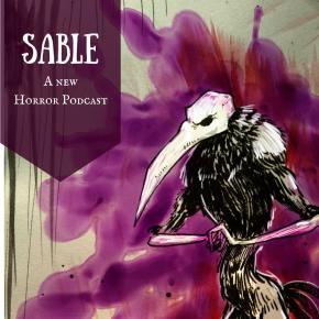 Sable, a horror podcast terraformingimagination