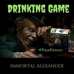 Drinking Game – #FearFridays