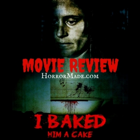 I BAKED HIM A CAKE – Movie Review