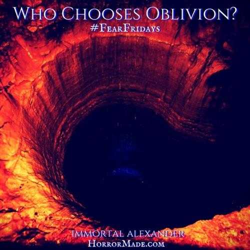 Who Chooses Oblivion_